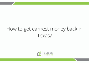How to get earnest money back in Texas