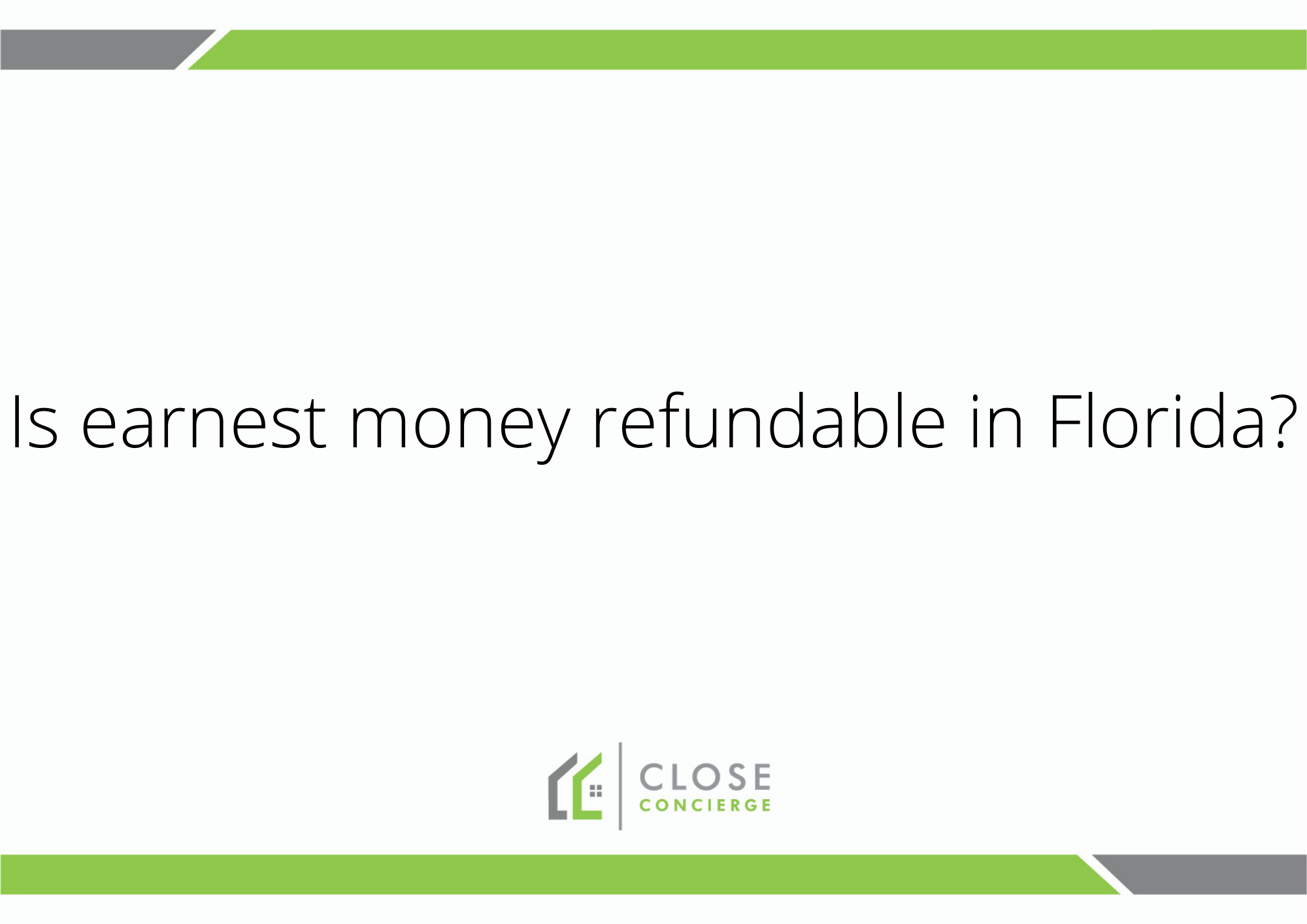 Is earnest money refundable in Florida?