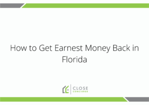 How to get earnest money back in Florida