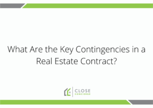 What Are the Key Contingencies in a Real Estate Contract
