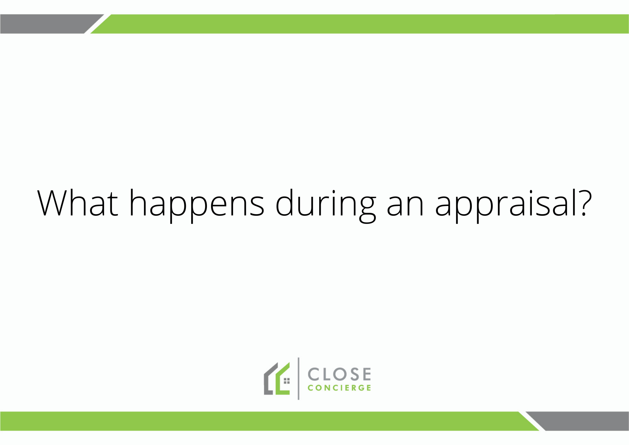 What happens during an appraisal?